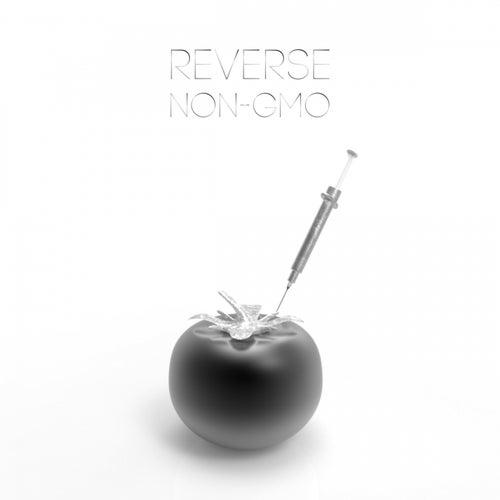 Non-GMO by Reverse