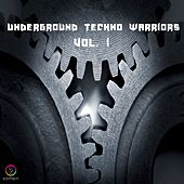 Underground Techno Warriors, Vol. 1 by Various Artists