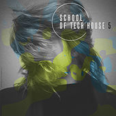 School Of Tech House Vol. 5 by Various Artists