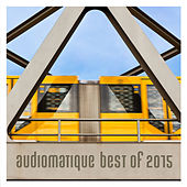 Audiomatique Best of 2015 by Various Artists