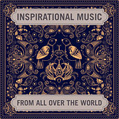 Inspirational Music from All over the World by Various Artists