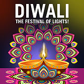Diwali - The Festival of Lights! by Various Artists