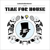 Ladies & Gentlemen presents Time For House mixed & compiled by Phonique by Various Artists