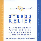 Stress Relief Now by Global Hypnosis
