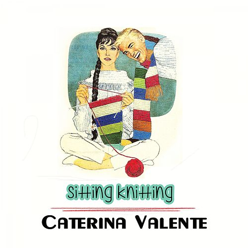 Sitting Knitting von Caterina Valente