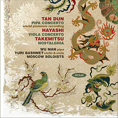 Tan Dun: Pipa Concerto - Hayashi: Viola Concerto - Takemitsu: Nostalghia by Various Artists
