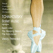 Tchaikovsky: Swan Lake, The Sleeping Beauty, The Nutcracker (Excerpts) by Pyotr Ilyich Tchaiko