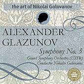 The Art of Nikolai Golovanov: Glazunov - Symphony No. 5 by Nikolai Golovanov