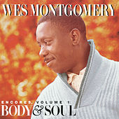 Encores Vol. 1: Body And Soul by Wes Montgomery