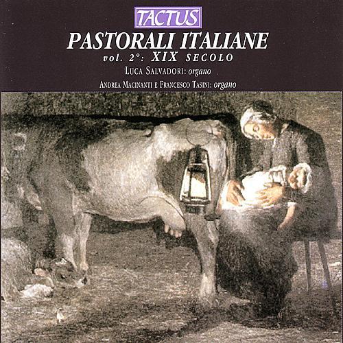 Pastorali Italiane Vol. 2: XIX Secolo by Luca Salvadori
