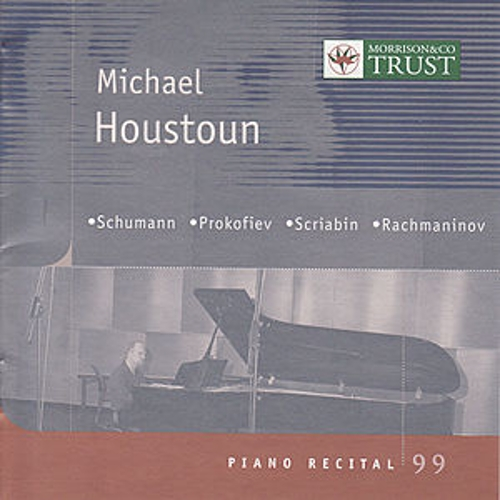 SCHUMANN / PROKOFIEV / SCRIABIN / RACHMANINOV: Piano Music by Michael Houstoun