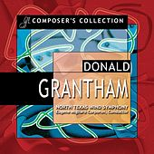 Composer's Collection: Donald Grantham by North Texas Wind Symphony