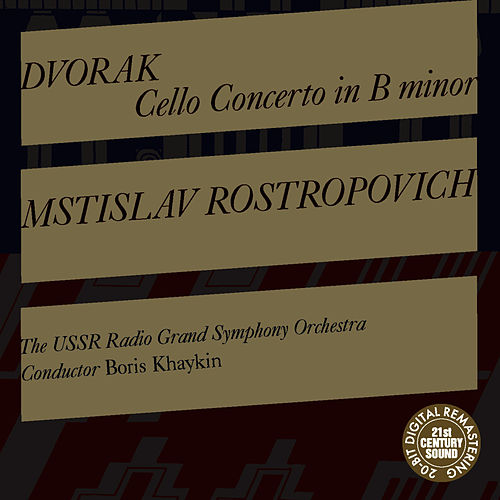 Dvorak: Cello Concerto in B Minor, Op. 104 by Mstislav Rostropovich