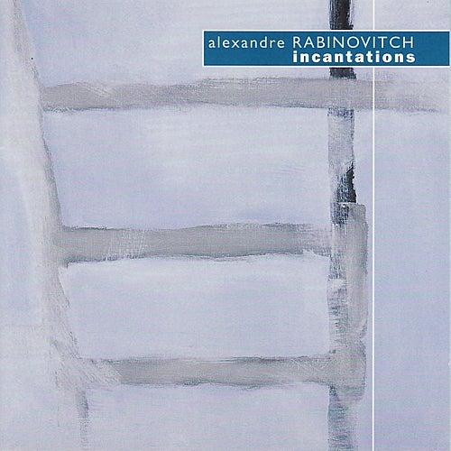 Alexandre Rabinovitch: Incantations, La Belle Musique No. 3, etc. by Various Artists