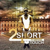Touch by 2 Short