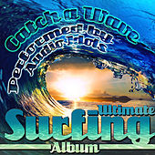Catch a Wave: Ultimate Surfing Album by Audio Idols