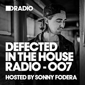 Defected In The House Radio Show: Episode 007 (hosted by Sonny Fodera) von Various Artists