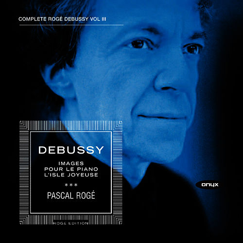 Debussy Piano Music Vol III by Pascal Rogé