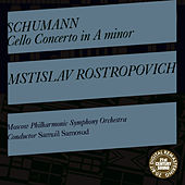 Schumann: Cello Concerto in A Minor, Op. 129 by Mstislav Rostropovich