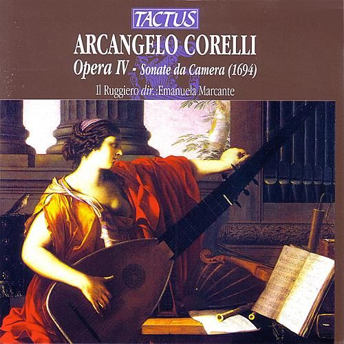 Corelli: Opera IV - Sonate da Camera by Il Ruggiero