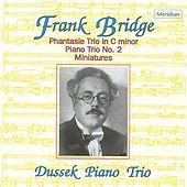 Bridge: Phantasie Trio in C minor / Piano Trio No. 2 / Miniatures by The Dussek Piano Trio