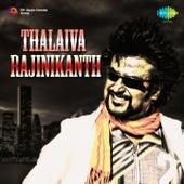 Thalaiva: Rajinikanth by Various Artists