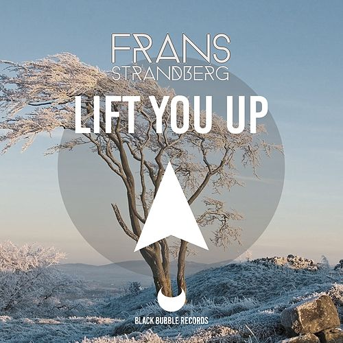 Lift You Up by Frans Strandberg
