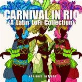 Carnival in Rio (A Latin Lofi Collection) von Various Artists