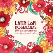 Latin Lofi Nostalgias (40 Clássicos Latinos) von Various Artists
