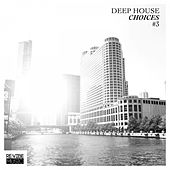 Deep House Choices, Vol. 3 by Various Artists