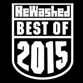 Rewashed: Best of 2015 by Various Artists