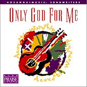 Only God For Me by Various Artists