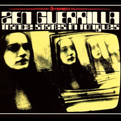 Trance States In Tongues by Zen Guerrilla