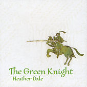 The Green Knight by Heather Dale