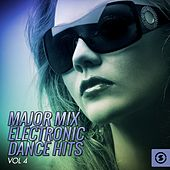 Major Mix Electronic Dance Hits, Vol. 4 by Various Artists
