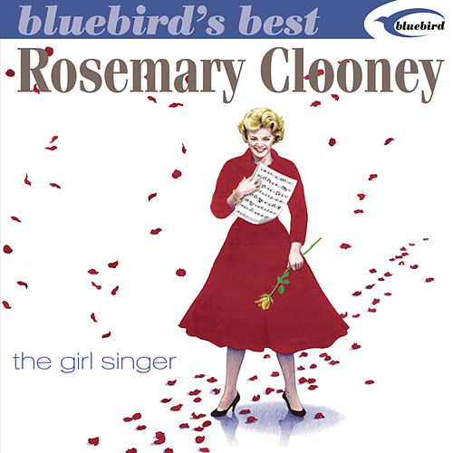 Bluebird's Best: The Girl Singer by Rosemary Clooney