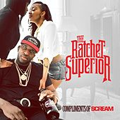 Ratchet Superior - EP by DJ Scream