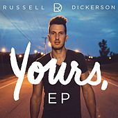 Yours - EP by Russell Dickerson