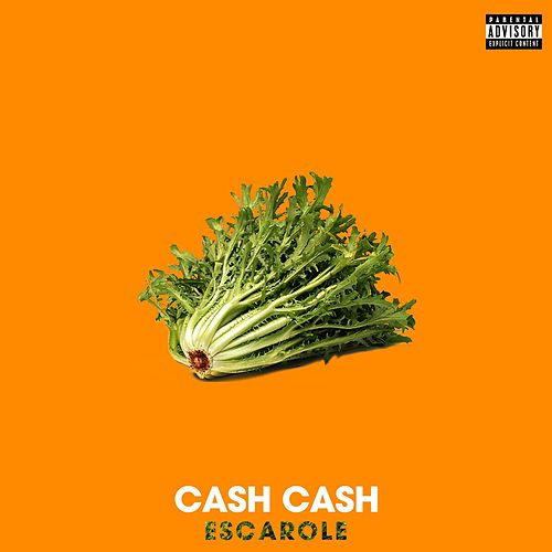 Escarole by Cash Cash