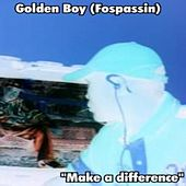 Make a Difference by Golden Boy (Fospassin)