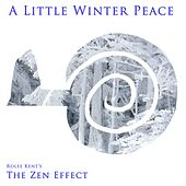The Zen Effect: A Little Winter Peace by Rolfe Kent