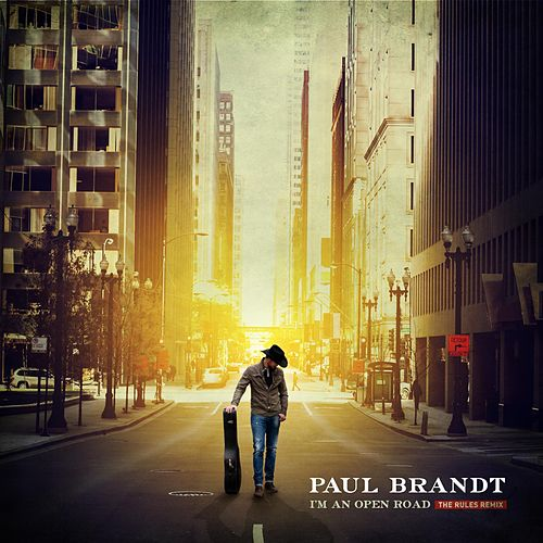 I'm an Open Road (The Rules Remix) [feat. Jess Moskaluke] by Paul Brandt
