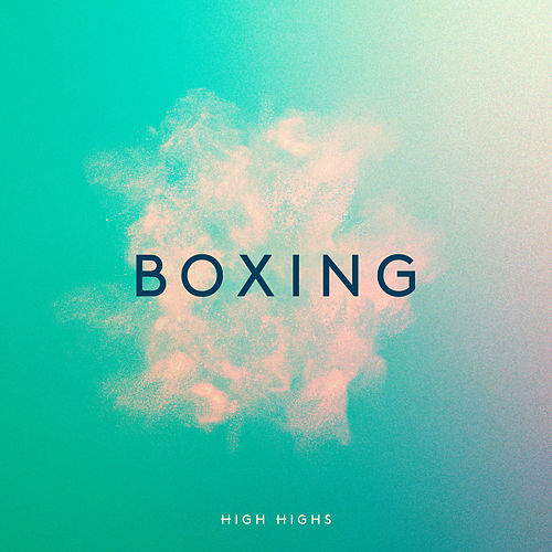 Boxing by High Highs