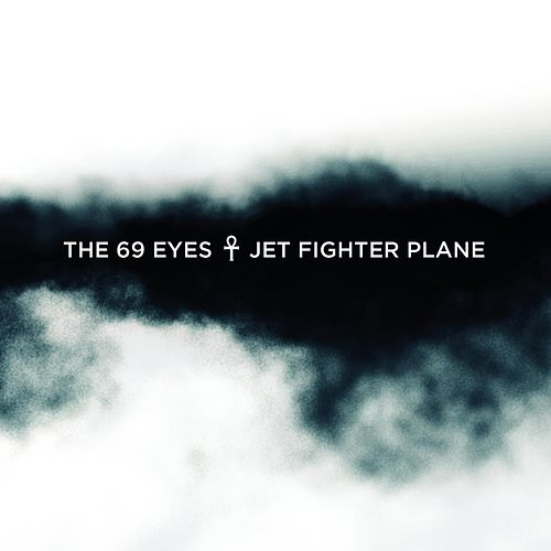 Jet Fighter Plane by The 69 Eyes