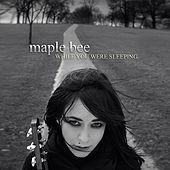 While You Were Sleeping E.P by Maple Bee