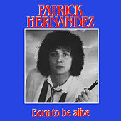 Born To Be Alive by Patrick Hernandez