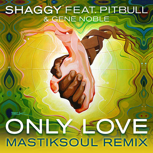 Only Love (Mastiksoul Remix) by Shaggy