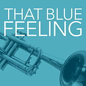 That Blue Feeling by Various Artists