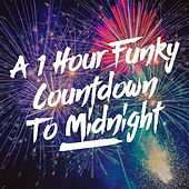 A 1 Hour Funky Countdown to Midnight by Various Artists