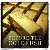 Before the Goldrush by Various Artists